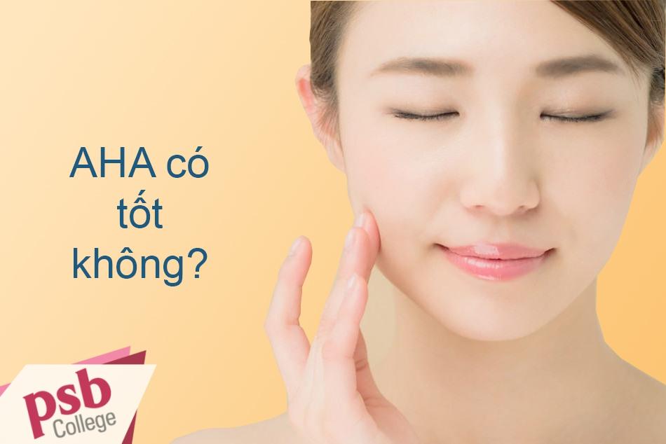 Thành phần AHA liệu có tốt cho làn da?