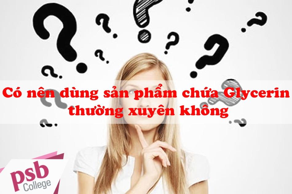 Có nên dùng sản phẩm chứa Glycerin thường xuyên không