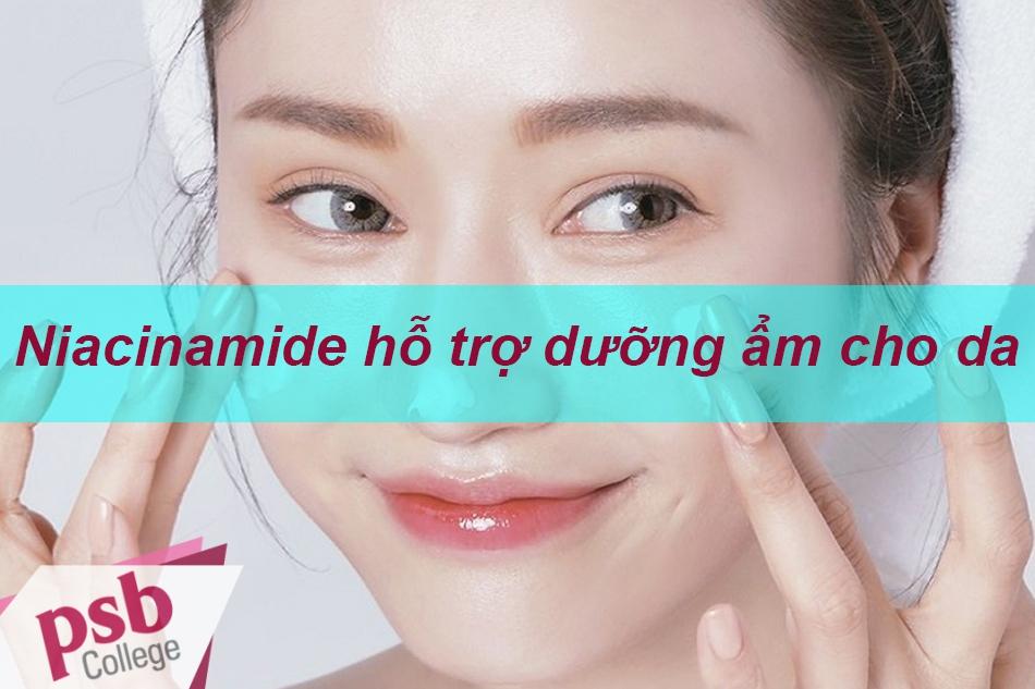 Niacinamide giúp dưỡng ẩm cho da
