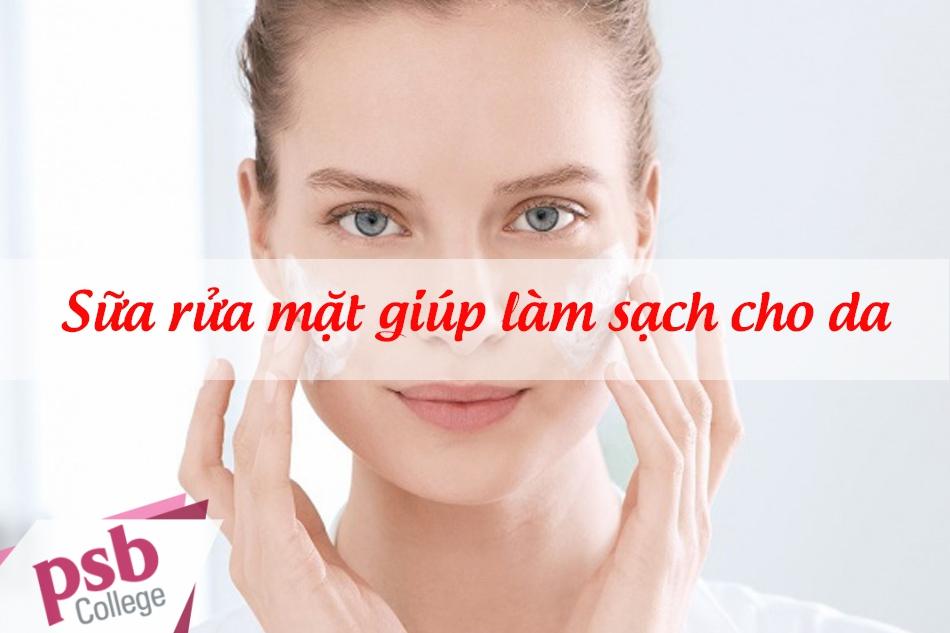 Sữa rửa mặt giúp làm sạch cho da