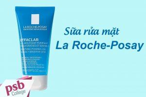 Sữa rửa mặt La Roche Posay