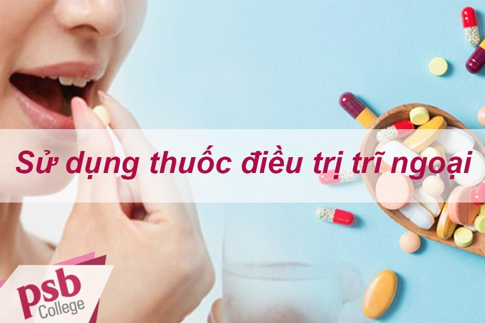 Sử dụng thuốc điều trị trĩ ngoại