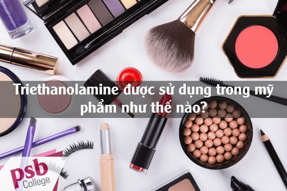 Triethanolamine được sử dụng trong mỹ phẩm như thế nào