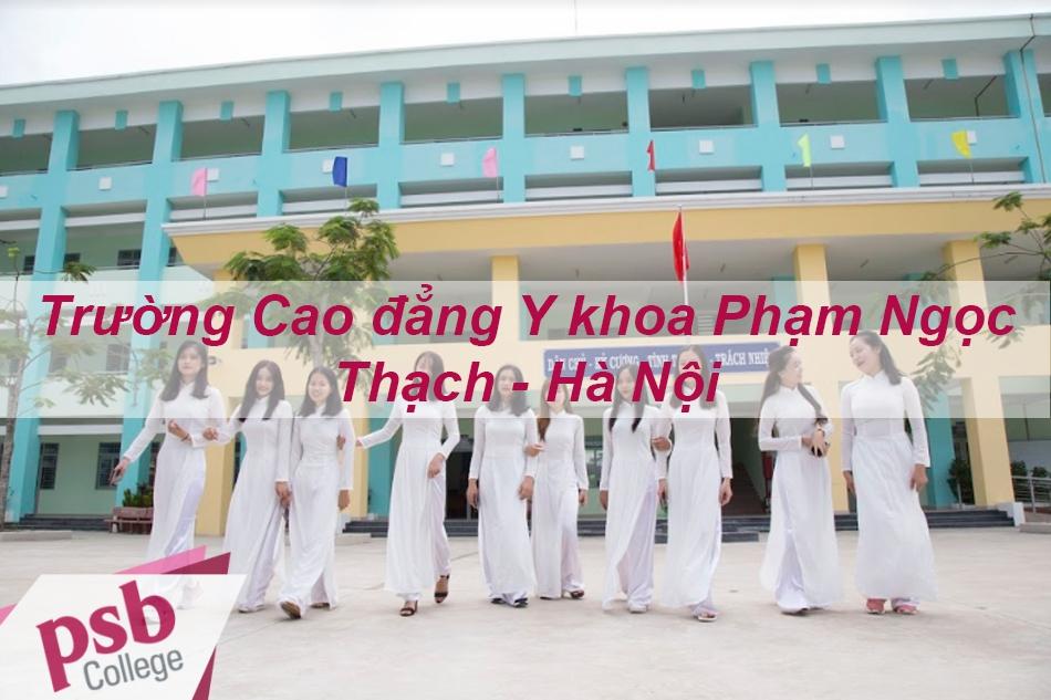 Trường Cao đẳng Y khoa Phạm Ngọc Thạch - Hà Nội
