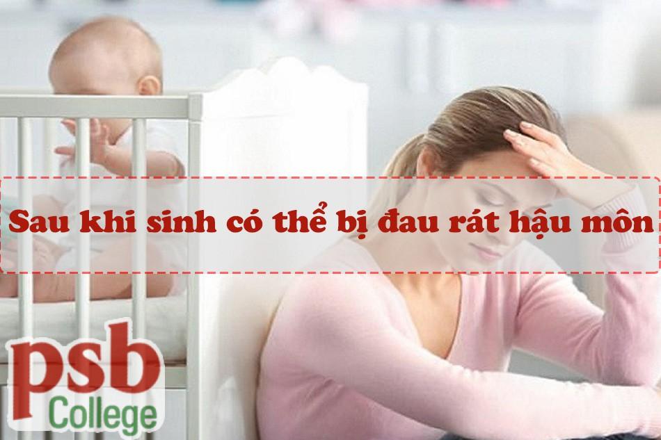 Phụ nữ sau sinh có thể bị đau rát hậu môn