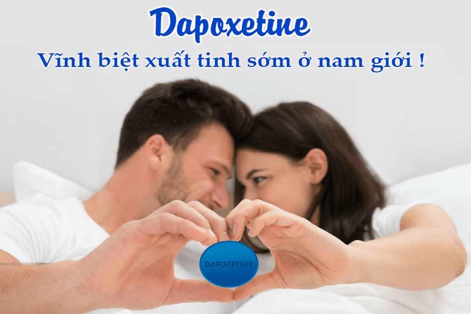 Dapoxetine - Vĩnh biệt xuất tinh sớm ở nam giới