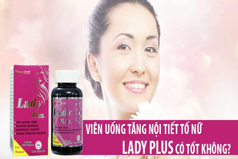 Viên uống cân bằng nội tiết tố nữ Lady Plus có tốt không?