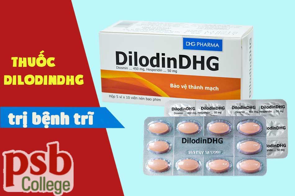 Thuốc DilodinDHG chữa trị bệnh trĩ