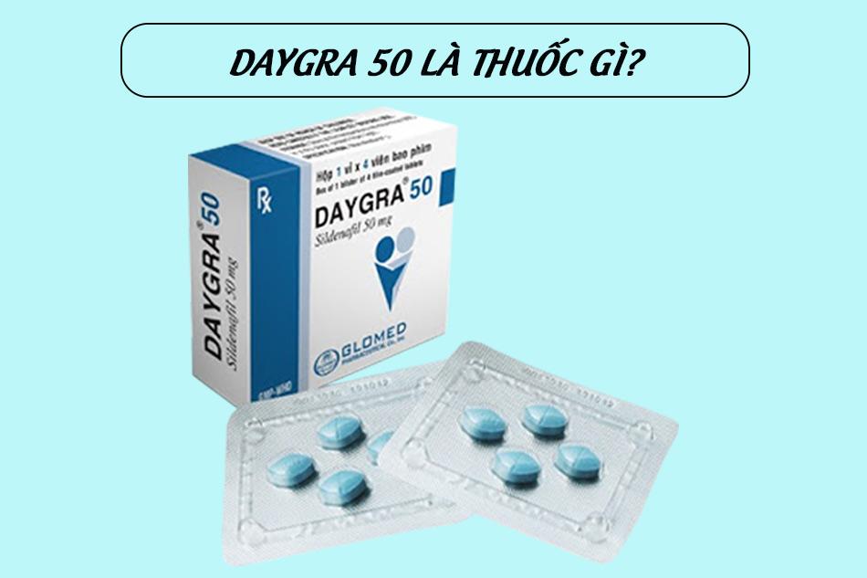 Những điều cần biết về thuốc Daygra 50
