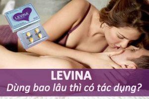 Levina dùng bao lâu có tác dụng?