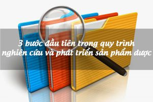3 bước đầu tiên trong quy trình nghiên cứu và phát triển sản phẩm dược