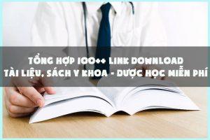 Tổng hợp 100++ link tài liệu, sách y khoa, dược học miễn phí